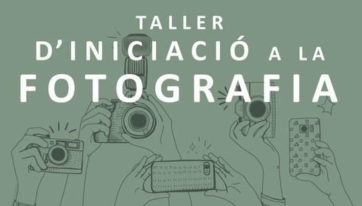 Taller d'iniciació a la FOTOGRAFIA